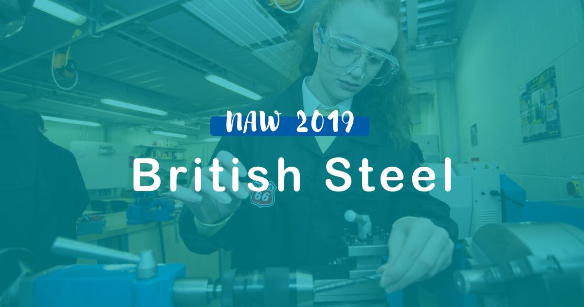 NAW 2019 – British Steel