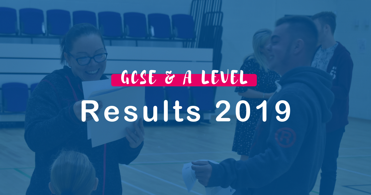 GCSE & A Level Results 2019