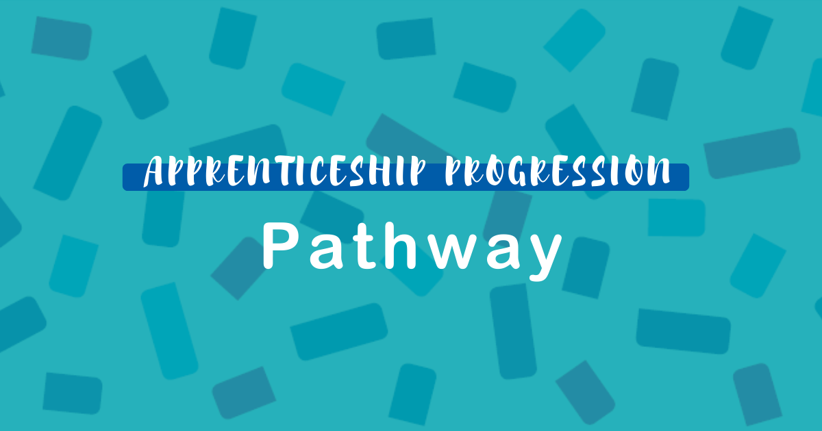 Apprenticeship Progression Pathway