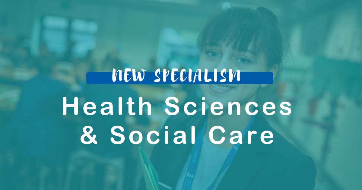 New Health Sciences and Social Care Specialism